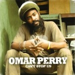 Album Omar Perry - Cant stop us - 2009