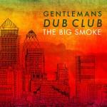 Gentleman__s_Dub_Club-Big_Smoke.jpg