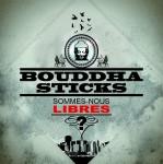 Bouddah_Sticks_-_Sommes_nous_libres_-_2013.jpg