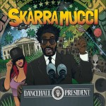 SkarraMucci_DancehallPresident.jpg