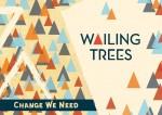 Wailing_Trees_-_Change_we_need.jpg