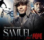 sir-samuel-ft-fefe-mental-offishall.jpg