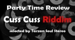 PODCAST_-_Party_Time_Review_SPECIAL_Cuss_Cuss_Riddim_-_By_Tarzan_-_25_NOV_2015.jpg