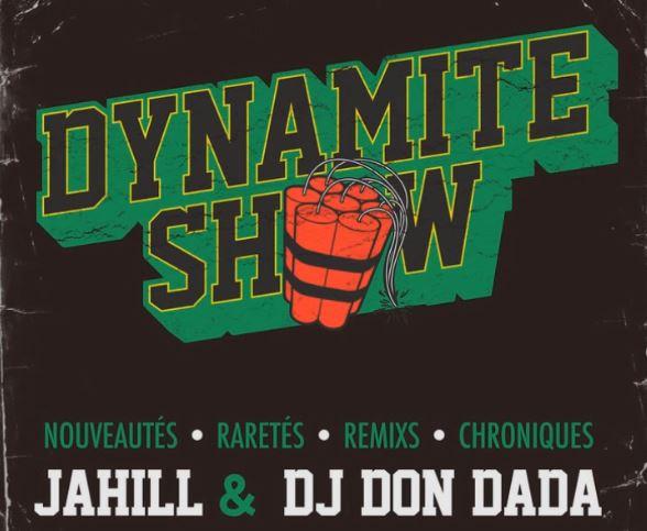 Dynamite Show by Jahill & Dj Don Dada